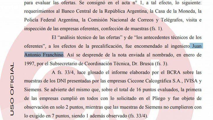 <p>El fallo de 337 páginas del juez Ariel Lijo sobre el pago de sobornos en el caso Siemens, la empresa ganadora de la licitación para confeccionar los DNI en los noventa. Juan Antonio Franchino peritó de las tres ofertas técnicas y económicas. </p>